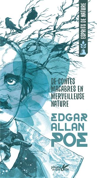 Edgar Allan Poe - De contes macabres en merveilleuse nature