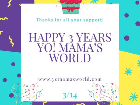 Happy 3 year Anniversary from Yo! Mama's World