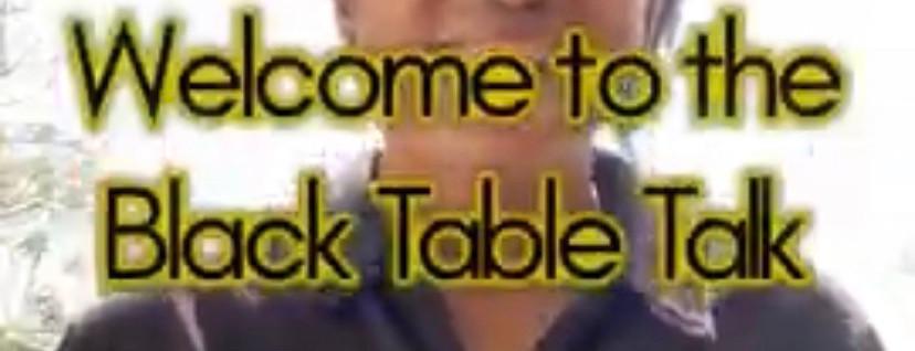 New Black Table Talk video