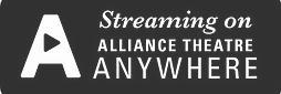 alliancetheatre-anywhere-streamingbadge_0.png