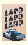 LAPD LAPD LAND