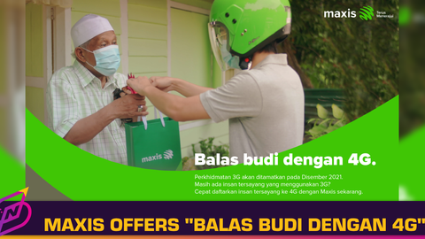 """Maxis Encourages Users to Upgrade to 4G with """"Balas Budi dengan 4G"""" Campaign"""
