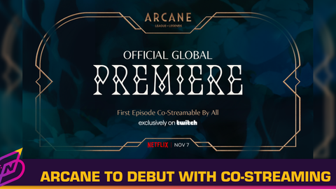First Episode of Arcane Will Be Open for Co-Streaming Exclusively on Twitch