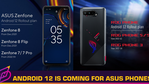 Android 12 Is Coming for Zenfone 8, Zenfone 7, and ROG Phone Series