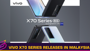 vivo X70 Series Launches in Malaysia; Price Starts from RM2,499