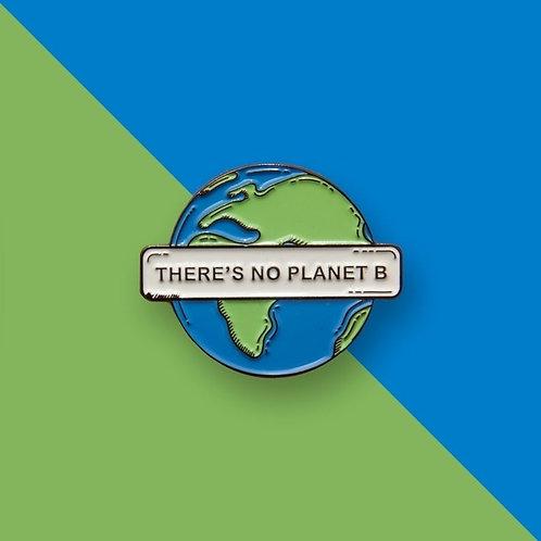 NO PLANET B PIN