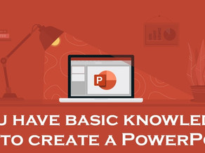 Do You Know How To Create A PowerPoint?