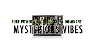 Mysterious Vibes Pure Powers
