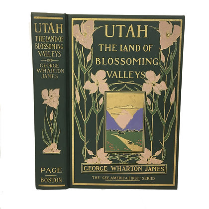 Utah, The Land of the Blossoming Valleys  JAMES, George Wharton (1858-1923)