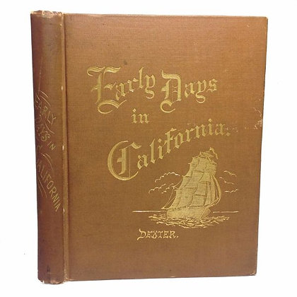 DEXTER, A. Hersey -  Early Days in California