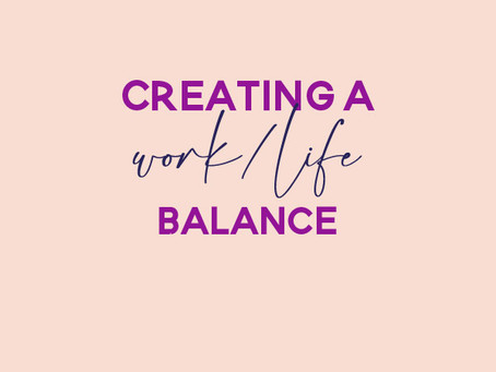 How To Create A Work / Life Balance That Works For You