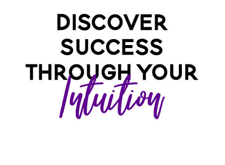 Your Intuition, Your Most Powerful Tool for Growing Your Business & Living Your Dream Life
