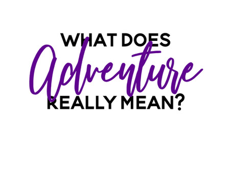 Why Is Adventure Important to My Life?
