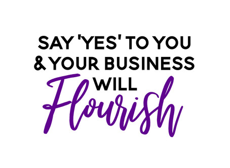 How Saying 'Yes' To Me Changed My Business For the Better