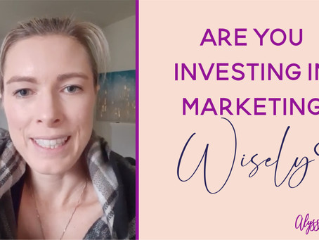 Are You Investing in Marketing Wisely In Your Business?