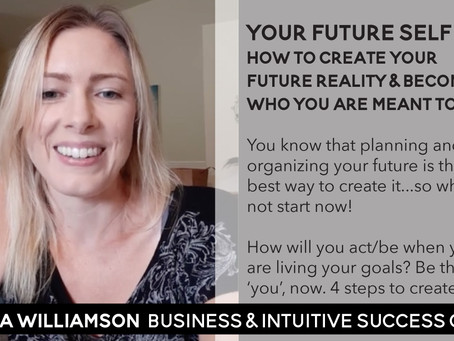 How to be Your 'Future Self' to Create Your Future Reality