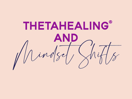 How Does ThetaHealing Help with Mindset Shifts?