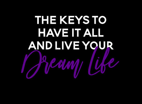What does 'Having it All' look like when creating your dream life?