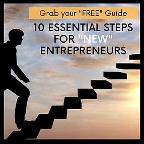 10 ESSENTIAL STEPS FOR NEW ENTREPRENEURS