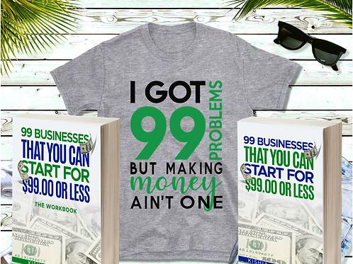 I GOT 99 PROBLEMS T-shirt/Book and Workbook Bundle
