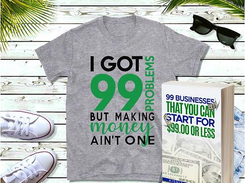 I GOT 99 PROBLEMS T-shirt/Book Bundle