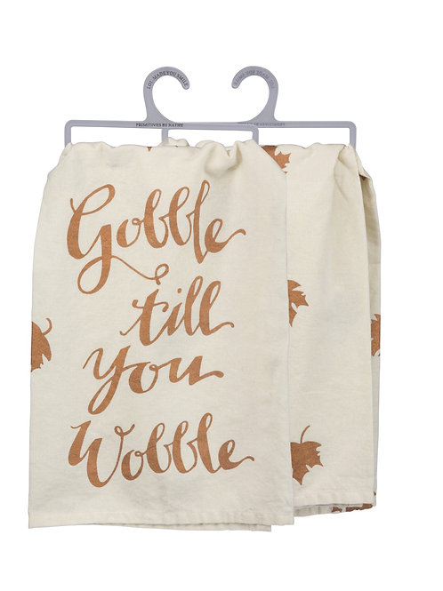 Gobble Till You Wobble Dish Towel