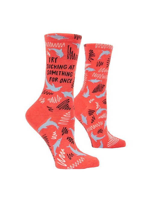 Try Sucking at Something for Once Women's Socks