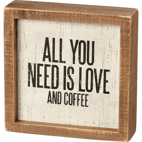 All You Need is Love and Coffee Box Sign