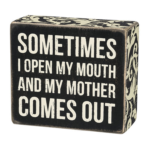 Mother Comes Out Box Sign