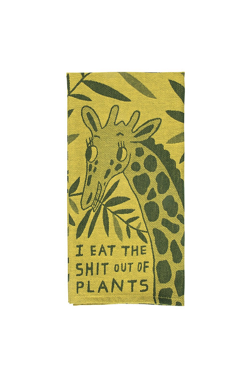 I Eat the Shit Out of Plants Dish Towel