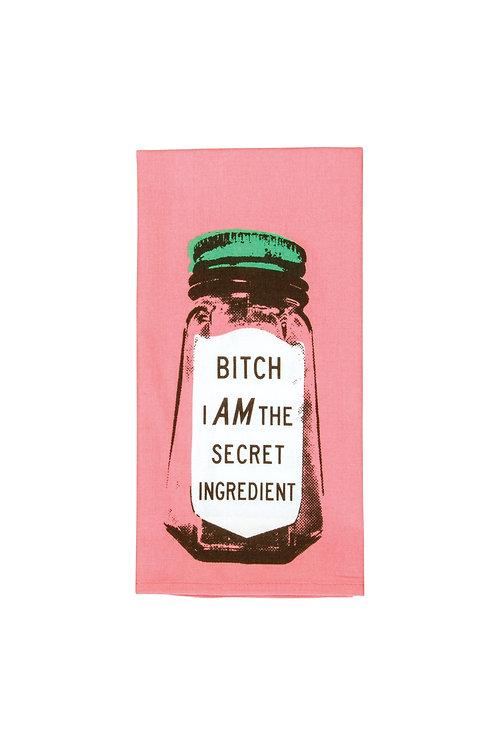 Bitch I Am the Secret Ingredient Dish Towel