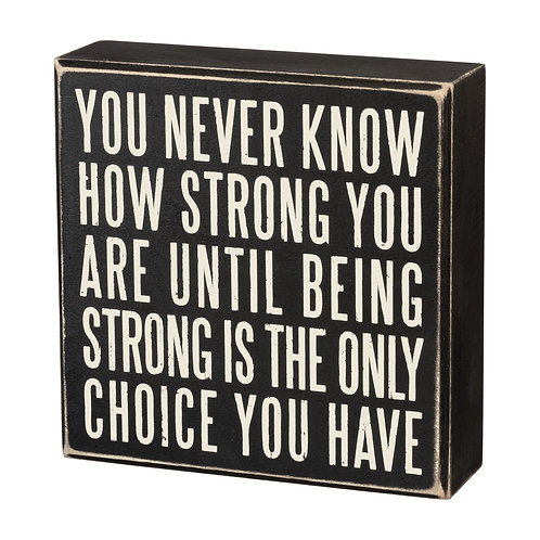 Being Strong Box Sign