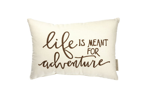 Life is Meant for Adventure Pillow