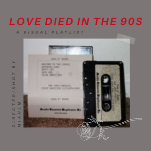 Visual Playlist: Love Died in the 90s