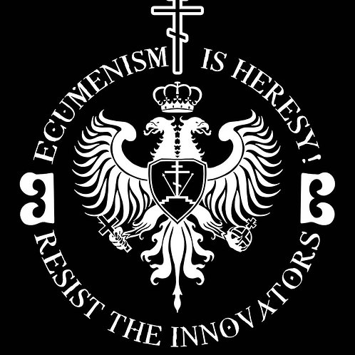 Ecumenism is Heresy! Resist the Innovators
