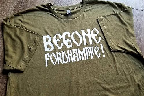 Begone Fordhamite! T-Shirt