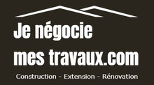 JE NEGOCIE MES TRAVAUX