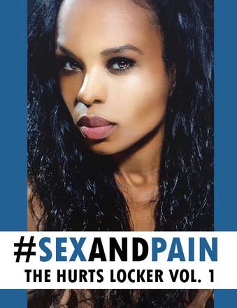 The Hurts Locker vol. 1 #SEXANDPAIN
