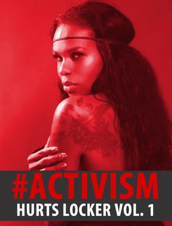 The Hurts Locker vol. 1 - #ACTIVISM