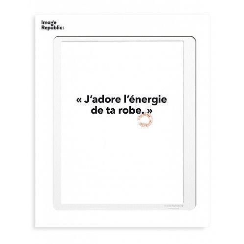 Tirage LOÏC PRIGENT J'ADORE L'ENERGIE... 30x40 cm