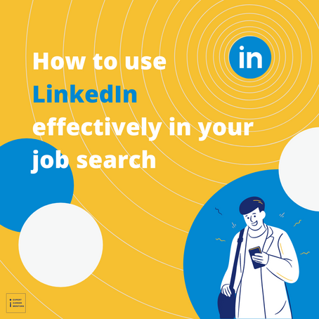 How to use LinkedIn effectively in your job search