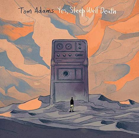 Tom Adams - Yes, Sleep Well Death