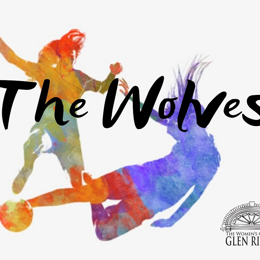 The Wolves - A Staged Reading