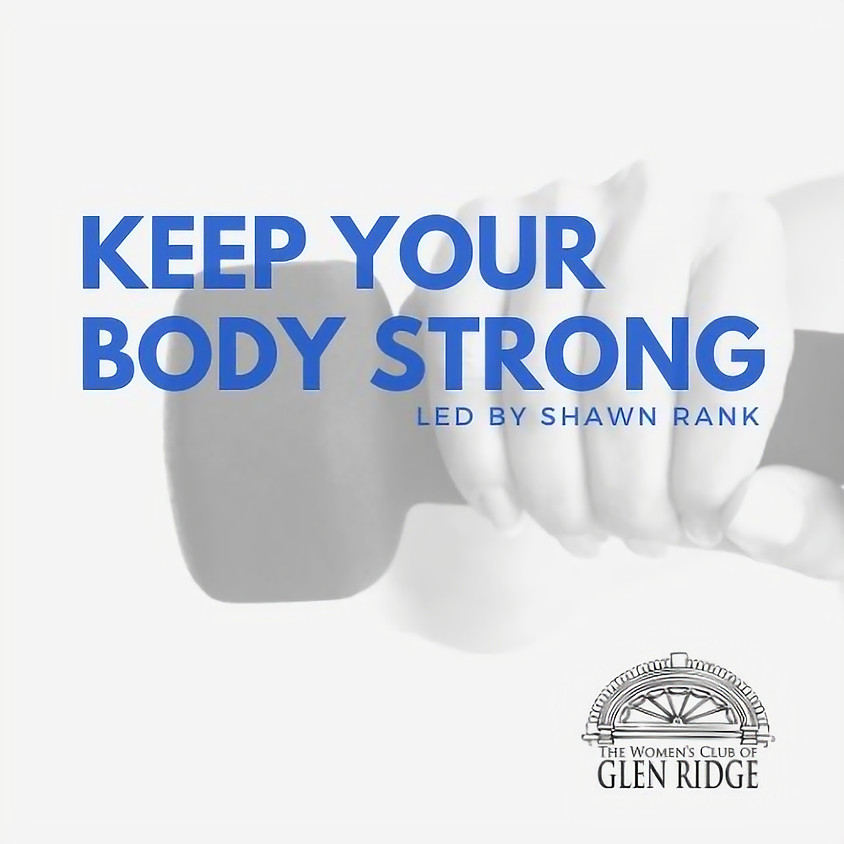 Keep Your Body Strong!