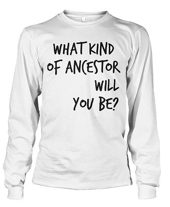 Good Ancestors Long Sleeve Shirt