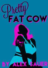 Pretty Fat Cow