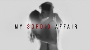 """""""My Sordid Affair"""""""