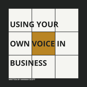 Using Your Own Voice In Business: Allowing Your Uniqueness To Speak For Itself