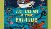 """""""The Ocean in Your Bathtub"""" with author Seth Fishman"""
