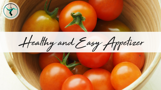 Healthy and Easy Appetizer Recipe
